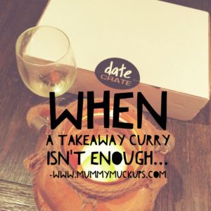 WHEN A TAKEAWAY CURRY ISN'T ENOUGH : DATE CRATE TO THE RESCUE
