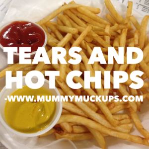 TEARS AND HOT CHIPS