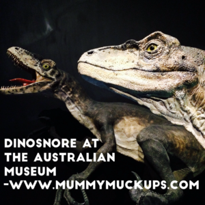 DINOSNORE AT THE AUSTRALIAN MUSEUM : A roaring good time