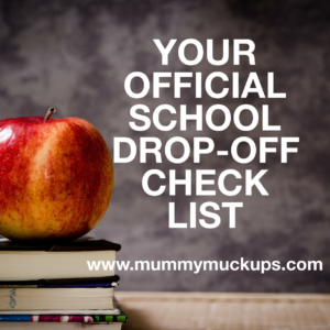 YOUR OFFICIAL SCHOOL DROP-OFF CHECK LIST